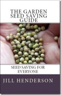 The Garden Seed Saving Guide by Jill Henderson