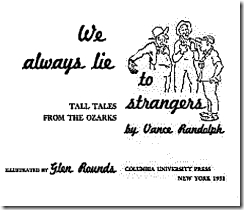 We Always Lie to Strangers - Vance Randolph