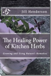 The Healing Power of Kitchen Herbs by Jill Henderson